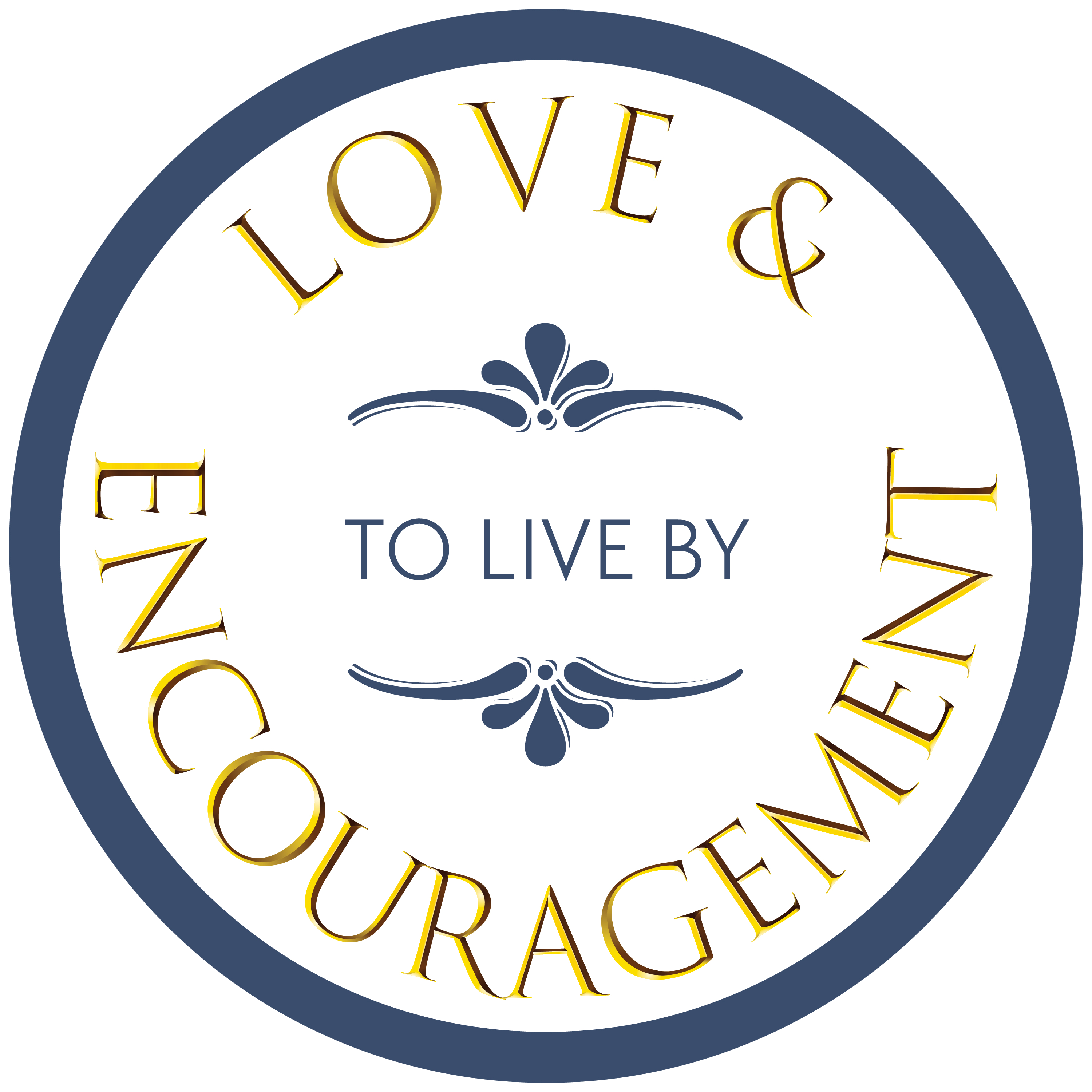 Love & Encouragement To Live By
